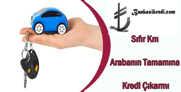 sifir km araba kredi
