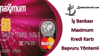 İş Bankası Maximum Kredi Kartı Başvuru Yöntemleri