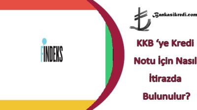 KKB 'ye Kredi Notu İçin Nasıl İtirazda Bulunulur?