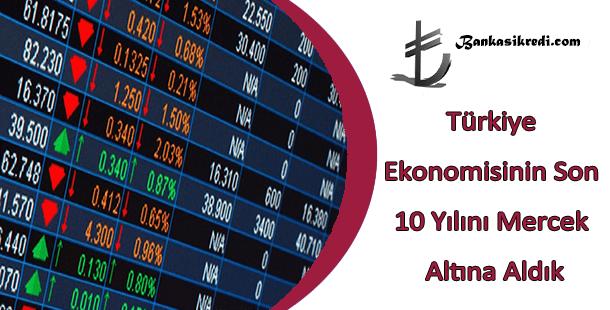 türkiyenin son 10 yılı ekonomi