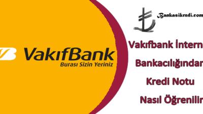 Vakıfbank İnternet Bankacılığından Kredi Notu Nasıl Öğrenilir