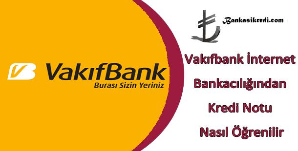 vakıfbank kredi notu sorgulama