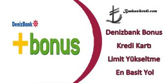 deniz bonus limit yükseltme