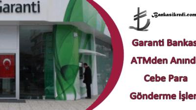 Garanti Bankası ATM Anında Cebe Para Göndermi İşlemi