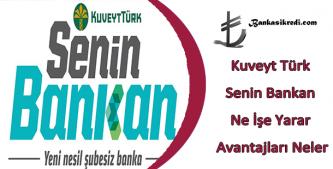 kuveyt türk senin bankan nedir