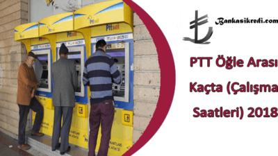 PTT Öğle Arası Kaçta (Çalışma Saatleri) 2019