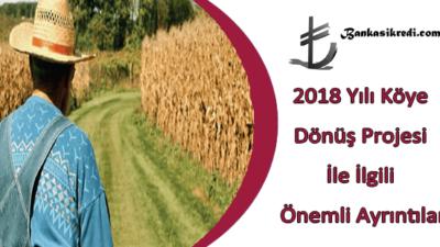 2019 Yılı Köye Dönüş Projesi İle İlgili Önemli Ayrıntılar
