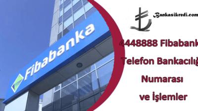 4448888 Fibabanka Telefon Bankacılığı Numarası ve İşlemler
