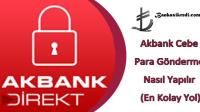 Akbank Cebe Para Gönderme Nasıl Yapılır (En Kolay Yol)
