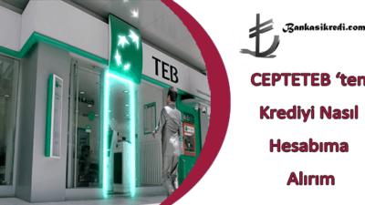 CEPTETEB 'ten Krediyi Nasıl Hesabıma Alırım (Hızlı Kredi)