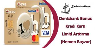denizbank bonus limit yükseltme