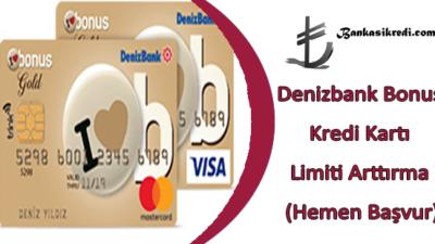 Denizbank Bonus Kredi Kartı Limiti Arttırma (Hemen Başvur)