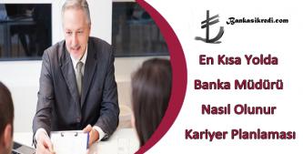 banka müdürü nasıl olunur
