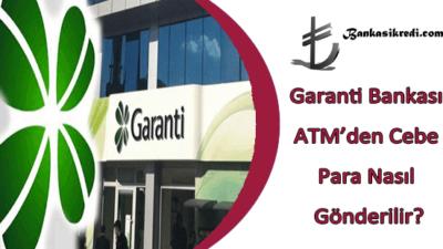 Garanti Bankası ATM'den Cebe Para Nasıl Gönderilir?