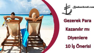 Gezerek Para Kazanılır mı Diyenlere 10 İş Önerisi