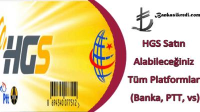 HGS Satın Alabileceğiniz Tüm Platformlar (Banka, PTT, vs)
