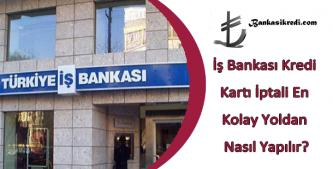 iş bankası kredi kartı iptali
