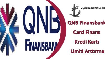 QNB Finansbank Card Finans Kredi Kartı Limiti Arttırma