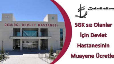 SGK sız Olanlar İçin Devlet Hastanesinin Muayene Ücretleri