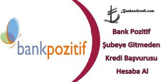 bank pozitif online kredi