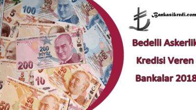 Bedelli Askerlik Kredisi Veren Bankalar 2019