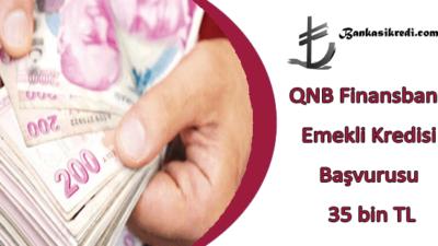 QNB Finansbank Emekli Kredisi Başvurusu 35 bin TL