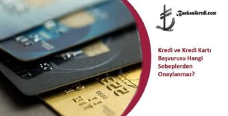 kredi ve kredi karti basvuru nasil yapilir